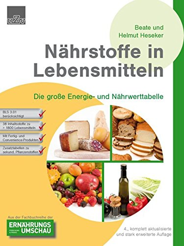 Nährstoffe in Lebensmitteln: Die große Energie- und Nährwerttabelle Taschenbuch – 1. April 2013 Beate Heseker Prof. Helmut Heseker Umschau Zeitschriftenverlag 3930007320