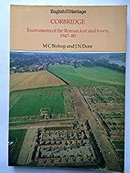 Corbridge: Excavations of the Roman Fort and Town, 1947-50 (English Heritage Archaeological Report)