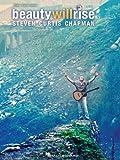 Steven Curtis Chapman - Beauty Will Rise, Steven Curtis Chapman, 1423489195