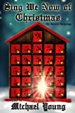 Sing We Now of Christmas: an Advent Anthology, Michael Young and Madonna Christensen, 1479266248