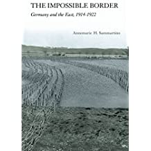 The Impossible Border: Germany and the East, 1914–1922