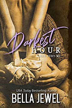 Darkest Hour (Iron Fury MC Book 3) by [Jewel, Bella]