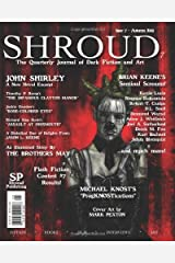 Shroud 7: The Quarterly Journal of Dark Fiction and Art by John Shirley (2009-10-28) Paperback