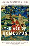 The Age of Homespun: Objects and Stories in the Creation of an American Myth, Laurel Thatcher Ulrich, 0679766448