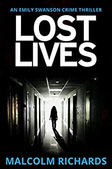 Lost Lives (Emily Swanson Crime Thriller Series Book 1) by [Richards, Malcolm]