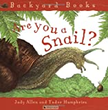 Are You a Snail?, Judy Allen, 0753452421