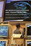 Networked Operations and Transformation : Context and Canadian Contributions, English, Allan and Gimblett, Richard, 0773533397
