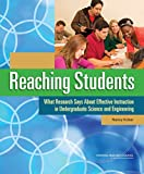 img - for Reaching Students: What Research Says About Effective Instruction in Undergraduate Science and Engineering book / textbook / text book