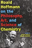 Roald Hoffmann on the Philosophy, Art, and Science of Chemistry