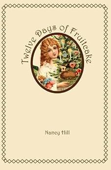Twelve Days of Fruitcake by [Hill, Nancy]