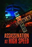 Assassination at High Speed, Richard Baldwin, 0982335148
