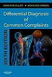 Differential Diagnosis of Common Complaints E-Book