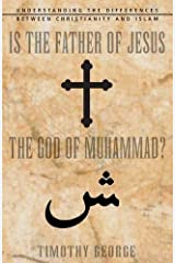 Is the Father of Jesus the God of Muhammad? Paperback
