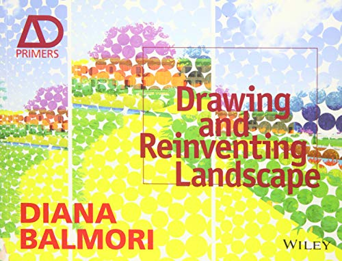 (Drawing and Reinventing Landscape (Architectural Design Primer))