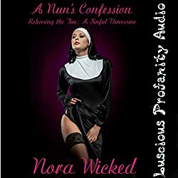 A Nun's Confession, Releasing the Fire