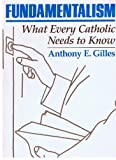 Fundamentalism, Anthony E. Gilles, 0867160438
