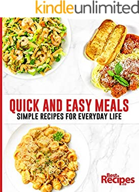 Quick and Easy Meals: Simple Recipes for Everyday Life