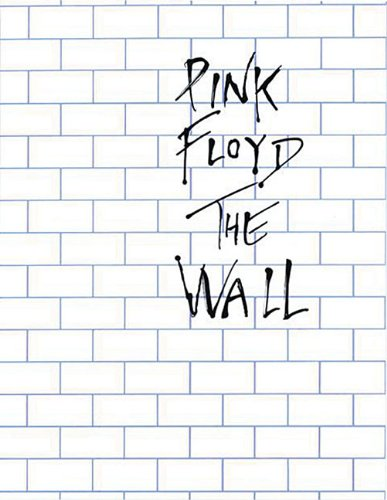 - Pink Floyd - The Wall: Arranged for Piano/Vocal/Guitar (Piano and Vocal)
