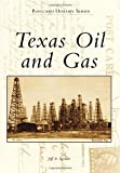 Texas Oil and Gas (Postcard History)