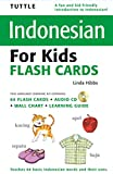 Tuttle Indonesian for Kids Flash Cards Kit: [Includes 64 Flash Cards, Audio CD, Wall Chart & Learning Guide] (Tuttle Flash Cards)