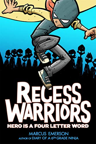 Recess Warriors: Hero Is a Four-Letter Word (Word Hero)