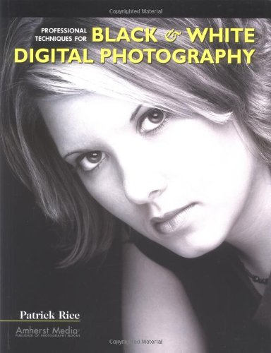 Download Professional Techniques for Black & White Digital Photography PDF