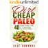 Dirt Cheap Paleo:: 40 Meals Under $2, Only Five Ingredients Each, Plus Bonus Recipes and CLICKABLE TABLE OF CONTENTS!!!