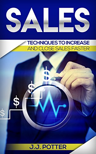 Techniques To Increase And Close Sales Faster