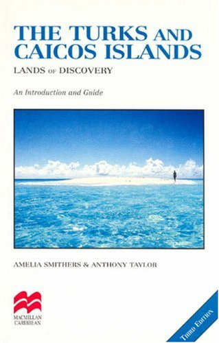 The Turks and Caicos Islands: Lands of Discovery (Macmillan Caribbean Guides)