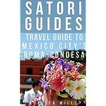 Travel Guide to Mexico City's Roma Condesa: Satori Guide: Mexico City Travel Guide