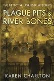 Plague Pits & River Bones (The Detective Lavender Mysteries)