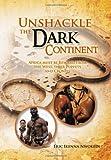 Unshackle the Dark Continent, Eric Ikenna Nwokedi, 1465388435