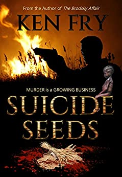 Suicide Seeds: Murder is a Growing Business by [Fry, Ken]