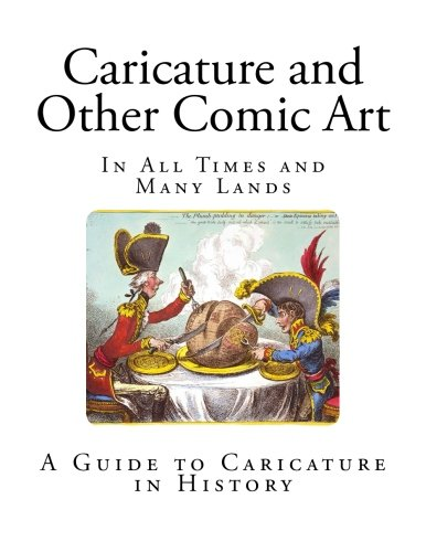 Caricature and Other Comic Art: In All Times and Many Lands (Caricature amd Art)