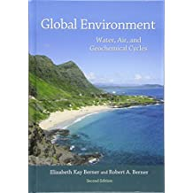 Global Environment: Water, Air, and Geochemical Cycles - Second Edition