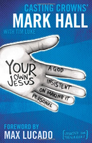 Your Own Jesus Student Edition: A God Insistent on Making It Personal
