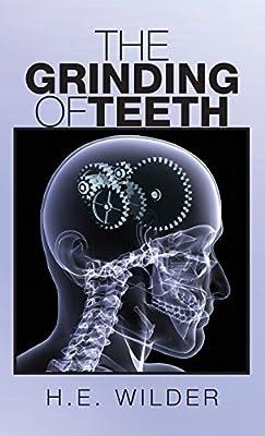 The Grinding of Teeth