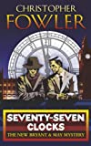 Seventy-Seven Clocks: (Bryant & May Book 3)