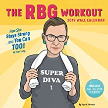 2019 Wall Calendar: The RBG Workout: How She Stays Strong... And You Can Too!