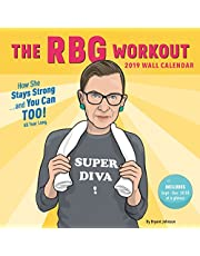 The RBG Workout 2019 Wall Calendar: How She Stays Strong... And You Can Too!