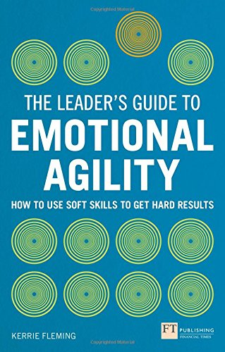 Teaching Your Child Emotional Agility >> The Leader S Guide To Emotional Agility Emotional