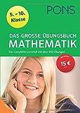 Das große Übungsbuch Mathematik 5.-10. Klasse: Der komplette Lernstoff mit über 900 Übungen