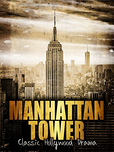 Manhattan Tower: Classic Hollywood Drama ()