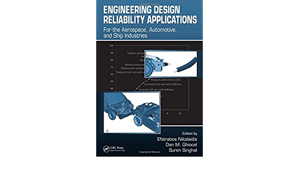 Engineering design reliability applications: For the Aerospace, Automotive and Ship Industries..