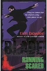 Blade: Running Scared by Tim Bowler (2009-04-02) Paperback