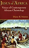 Jesus of Africa, Diane B. Stinton, 157075537X