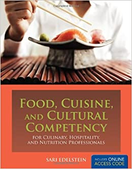 Food, Cuisine and Cultural Competency for Culinary, Hospitality and Nutrition Professionals