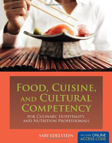 Food, Cuisine, And Cultural Competency For Culinary, Hospitality, And Nutrition Professionals