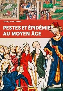 Pestes et épidémies au Moyen Age : VIe-XVe siècles, Lannoy, François de