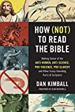 How (Not) to Read the Bible: Making Sense of the